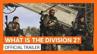 WHAT IS THE DIVISION 2? - OFFICIAL TRAILER