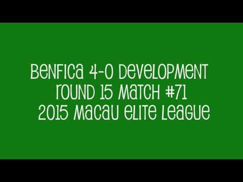 Benfica 4-0 Development R15 M#71 2015 Macau Elite League