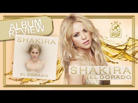 Album Review    Shakira - El Dorado (Faixa a Faixa)