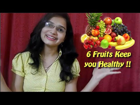 6 fruits keep you healthy !!