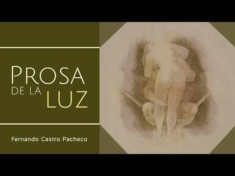 Video Fernando Castro Pacheco - Prosa de la luz