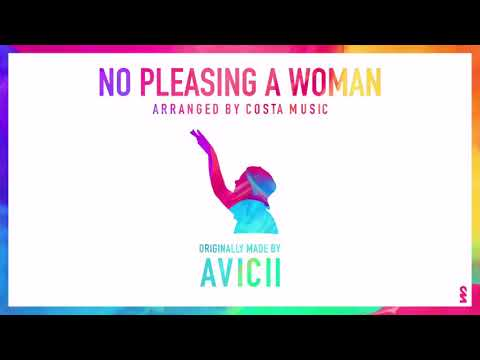 Avicii - No Pleasing A Woman (Arranged by Costa Music)