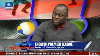 Sports This Morning: Analysing English Premier League With Rotimi Akindele Pt 1