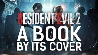 A Book by Its Cover: Resident Evil 2