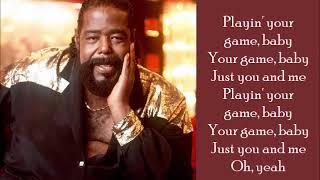Playing Your Game, Baby - Barry White - (Lyrics)