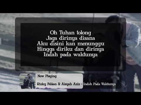 Rizky Febian  amp  Aisyah Aziz    Indah Pada Waktunya  lyrics