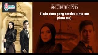 Seluruh Cinta - Siti Nurhaliza & Cakra Khan Lirik