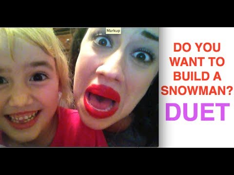 DO YOU WANT TO BUILD A SNOWMAN? sung by Miranda and a kid
