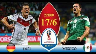 Lịch thi đấu World Cup 2018 hôm nay (17/6): Đức đọ sức với Mexico, Brazil vs Thụy Sỹ