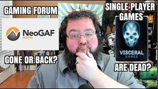 Gaming News; Gaf is Back? Single Player Games are Dead?