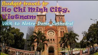 Budget Travel to Ho Chi Minh City, Vietnam: Visit to Notre Dame Cathedral