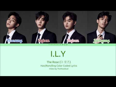 The Rose (더 로즈) - I.L.Y [Color Coded Lyrics Han/Rom/Eng]