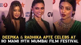 Deepika and Radhika Apte Celebs At  Jio Mami 19th Mumbai Film Festival