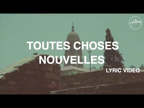 Toutes Choses Nouvelles - Lyric Video