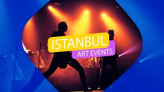 Istanbul Art Events - Art Is Everywhere