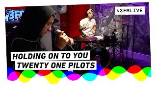 Twenty One Pilots - Holding on to you | 3FM Live