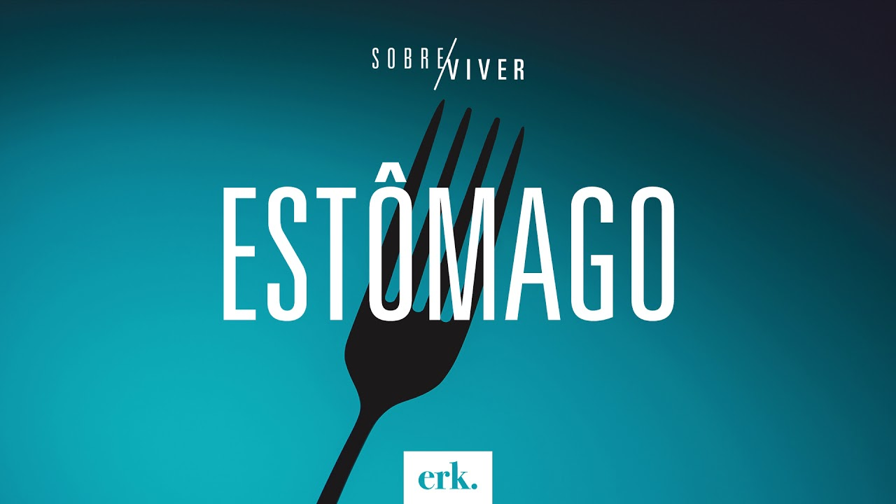 Sobre Viver #203 - Estômago / Ed René Kivitz