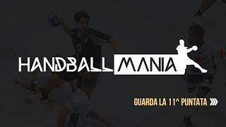 HandballMania - 11^ puntata [28 novembre 2019]