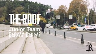 The Roof Skateboards - Junior Team Berkay Bekdaş