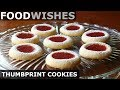 Perfect Thumbprint Cookies - Food Wishes