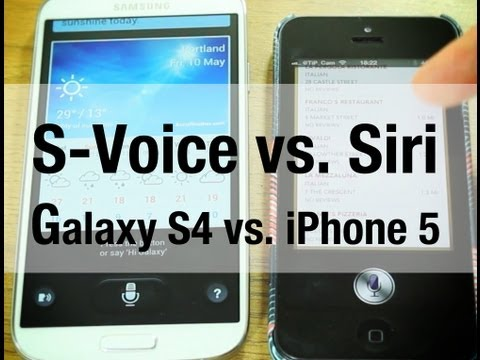 Galaxy S4 S-Voice vs. iPhone 5's Siri