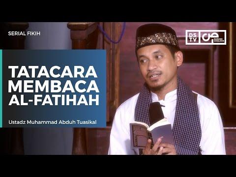Serial Fikih - Tata Cara Membaca Al-Fatihah - Ustadz M Abduh Tuasikal