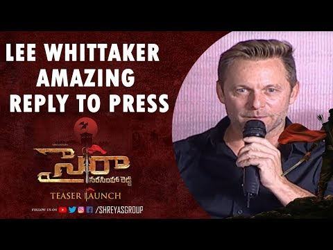 Lee Whittaker Amazing Reply To Press @Sye Raa Narasimha Reddy Teaser Launch