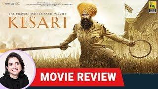 Kesari Movie Review by Anupama Chopra | Anurag Singh | Akshay Kumar