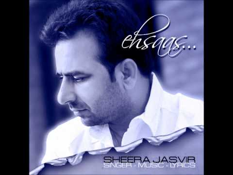 Ehsaas (HQ FULL SONG) - SHEERA JASVIR