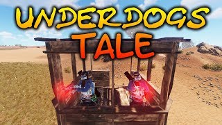 An Underdogs Tale. | Rust Story
