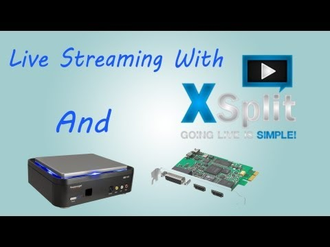 How To Live Stream With xSplit - HD Pvr/Black Magic Intensity Pro *With Settings*