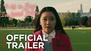 To All The Boys I've Loved Before | Official Trailer [HD] | Netflix