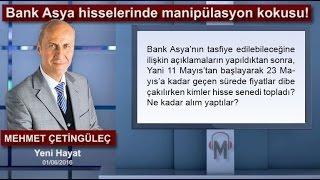 Mehmet Çetingüleç - Bank Asya hisselerinde manipülasyon kokusu!