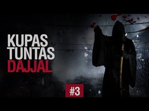 Kupas Tuntas Dajjal #3 - Ustadz Khairullah Anwar Luthfi