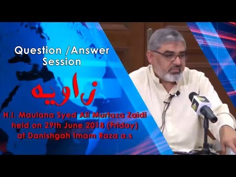 Q & A Session | Zavia - Current Affairs Analysis | Maulana Syed Ali Murtaza Zaidi | 29 June 2018