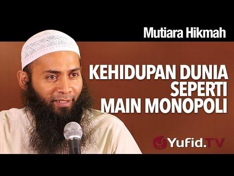 Mutiara Hikmah: Kehidupan Dunia Seperti Main Monopoli - Ustadz Dr. Syafiq Reza Basalamah, MA.