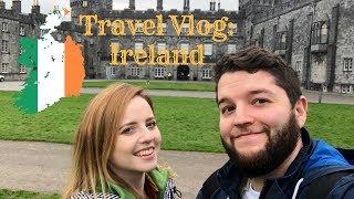 Travel Vlog: Ireland (Dublin, Kilkenny, Wicklow, Glendalough)