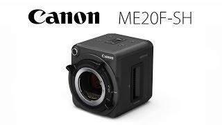 Canon ME20F-SH Demo Video