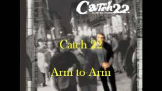 Watch Catch 22 Arm To Arm video