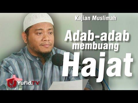 Kajian Muslimah : Adab-adab Membuang Hajat - Ustadz Amir As Soronji, M.Pd.I