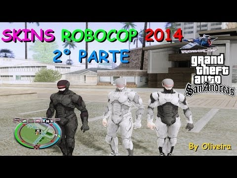 ROBOCOP 2014 DOWNLOAD 2° PACK DE SKINS GTA SAN ANDREAS FULL HD 1080p