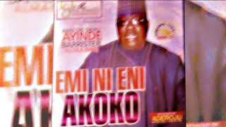 Dr. Sikiru Ayinde Barrister - Emi Ni Eni Akoko - 2018 Yoruba Fuji Music  New Release this week