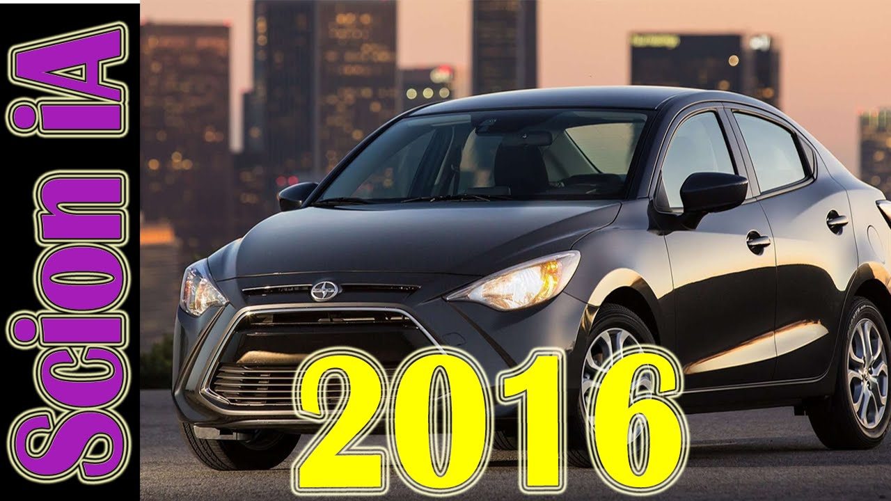 2016 Scion iA | Car video new Review 2016 - YouTube