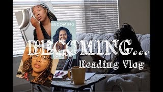 BECOMING MICHELLE OBAMA MEMOIR READING VLOG & Initial Reactions