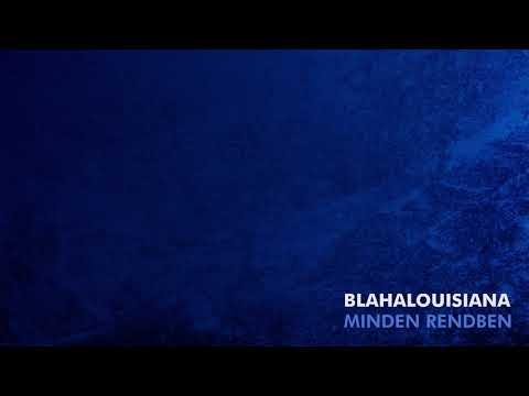 BLAHALOUISIANA – Engem is szélből font