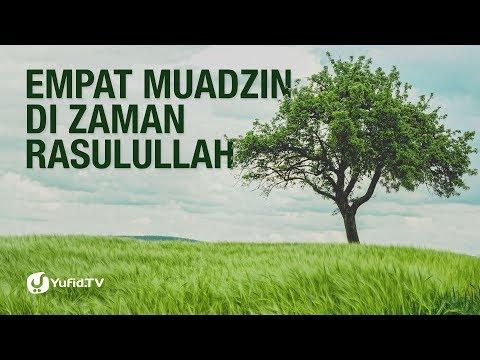 Empat Muadzin Di Zaman Rasulullah - Ustadz Ahmad MZ - Lima Menit  yang Menginspirasi