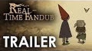 [TRAILER] Over The Garden Wall - REAL-TIME FANDUB