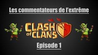 Clash Of Clans- Commentateur de l'extrême Ep.1 Feat rwawes03