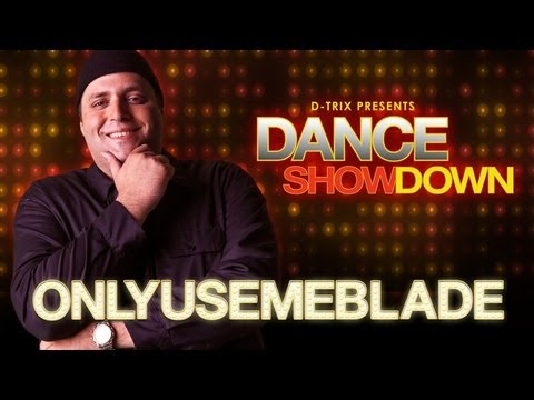 Dance Showdown Presented by D-trix - The SLAYER: Meet ONLYUSEmeBLADE