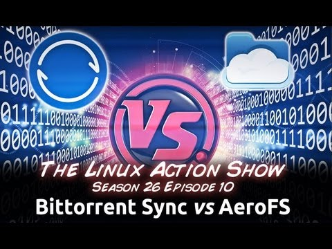 Bittorrent Sync vs AeroFS | LAS s26e10